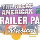 STAGEright Theatre to Present THE GREAT AMERICAN TRAILER PARK MUSICAL, 8/14-29
