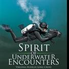SPIRIT OF UNDERWATER ENCOUNTERS is Released