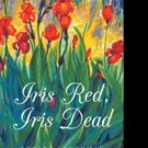 Robert Strohman Releases IRIS RED, IRIS DEAD