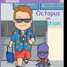 Laura Jicha Releases OCTOPUS ON VACATION