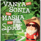 BWW Review: VANYA AND SONIA AND MASHA AND SPIKE Aren't Enough of a Party