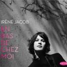 Irene Jacob On Tour In Support of New CD 'En bas De Chez Moi'