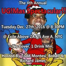 The 4th Annual UG!MAS COMEDY SHOW SPECTACULAR!! Set for Exile Above 2A