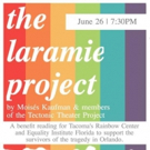 Tacoma Little Theatre to Host Benefit Reading of THE LARAMIE PROJECT, 6/26