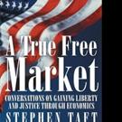 Stephen Taft Pens A TRUE FREE MARKET