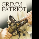 New Historical Novel GRIMM PATRIOT is Released