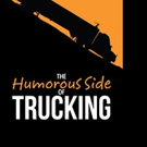 Buck Boylan Shares THE HUMOROUS SIDE OF TRUCKING
