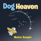 DOG HEAVEN Helps Kids Gain Comfort on Death