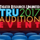 Up to 60 Theatre Professionals Set for 2017 TRU Combined Audition Event This April