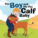 George Brosky Shares THE BOY AND HIS PET CALF BABY