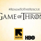HBO's GAME OF THRONES to Launch 'Rescue Has No Boundaries' Campaign
