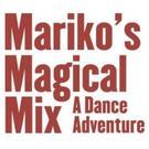 Kennedy Center & Hubbard Street 2 to Present MARIKO'S MAGICAL MIX, 10/2-11