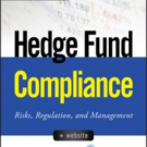 'Hedge Fund Compliance: Risks, Regulation And Management' is Released