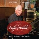 Soundbrush Records Releases Roger Davidson's New CD 'Live at Caffè Vivaldi, Vol. 3'