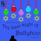 BWW Review: Charming Yet Meaningful THE LAST NIGHT OF BALLYHOO From Paradox Players