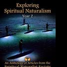 EXPLORING SPIRITUAL NATURALISM, YEAR 2 is Released