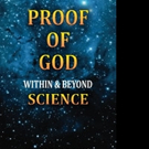 PROOF OF GOD WITHIN & BEYOND SCIENCE is Released