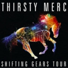 Thirsty Merc Announce Summertime SHIFTING GEARS TOUR