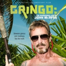 Showtime to Premiere Documentary GRINGO: THE DANGEROUS LIFE OF JOHN McAFEE, 9/24