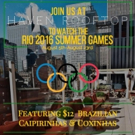 HAVEN ROOFTOP and Brazilian Specialties for the Rio Summer Olympics