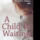 New Health Guide, A CHILD IS WAITING, is Released