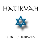 Ron Leshnower Releases New Interpretation of Israel's National Anthem 'Hatikvah'