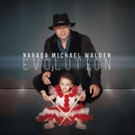 Multi-Platinum Producer Narada Michael Walden to Release New Full Length Album 'EVOLUTION'