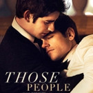 NYC-Set Drama THOSE PEOPLE Opens at Cinema Village This May