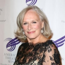 Tony Winner Glenn Close to Join Cast of Upcoming Comedy BASTARDS