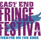 East End Fringe Festival Calls for 2017 Submissions