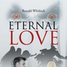 Ronald Whitlock Shares ETERNAL LOVE