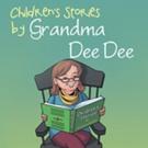 'Children's Stories by Grandma Dee Dee' is Released
