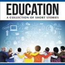 'Education: A Collection of Short Stories' is Released