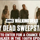 AMC's WALKING DEAD Sweepstakes Offers Chance for Walk-On Role in 100th Episode