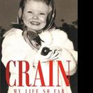 Karen Suzanne Crain Rice Releases CRAIN - MY LIFE SO FAR