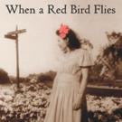 2016 Garcia Memorial Prize for Best Novel Goes to Karen Evancic's WHEN A RED BIRD FLIES