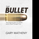 THE BULLET Reveals .45 Caliber Bullet's Journey
