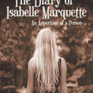 'The Diary of Isabelle Marquette – An Apparition of a Person' is Released