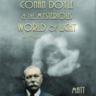 New Book Shares True Story of Arthur Conan Doyle and the Paranormal