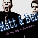 LL Production Company's MATT & BEN to Tour in New Orleans