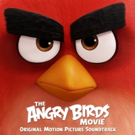THE ANGRY BIRDS MOVIE Original Motion Picture Soundtrack Out 5/6