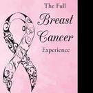 Sandra Benavidez Pens THE FULL BREAST CANCER EXPERIENCE