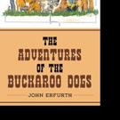 John Erfurth Announces 'The Adventures Of The Buckaroo Dogs'