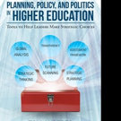 Tom Anderes Shares 'Planning, Policy, And Politics In Higher Education: Tools To Help Leaders Make Strategic Choices'