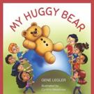 Gene Legler's MY HUGGY BEAR is Released