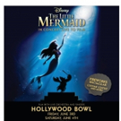 Second Show Added to Hollywood Bowl's LITTLE MERMAID LIVE Due to Popular Demand