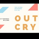 Always Love Lucy Theatre Presents Tennessee Williams' OUT CRY Featuring All-South Asian Cast