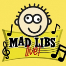 MAD LIBS LIVE! Will Arrive at New World Stages This November!