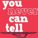 California Shakespeare Theatre Presents YOU NEVER CAN TELL