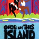 Last Chance to Register for ONCE ON THIS ISLAND